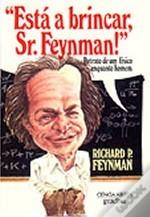 Esta a brincar, sr feynman